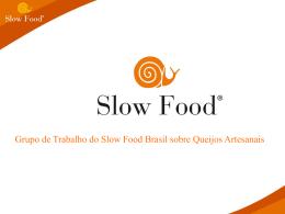 SLOW FOOD – Rosângela Pezza Cintrão