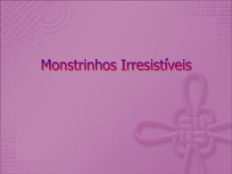 Monstrinhos Irresistíveis
