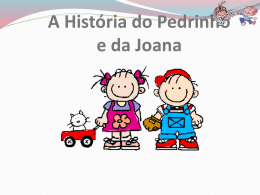 O Pedrinho e a Joana