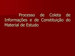 Processo de Coleta de Informações e de Constituição do Material