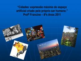 Cidades: expressão máxima do espaço artificial criado pelo próprio