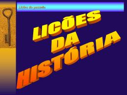 LIÇÕES DO PASSADO - Bem vindo a www.neemias.info