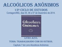 ALCÓLICOS ANÔNIMOS 13º CICLO DE ESTUDOS DO LIVRO AZUL
