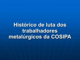 Histórico de luta dos trabalhadores metalúrgicos da Cosipa