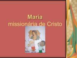 Maria missionária de Cristo