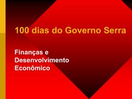 100 dias do Governo Serra Finanças e