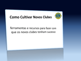Como cultivar novos clubes - Lions Clubs International