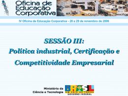 Política Industrial, Certificação e