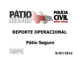 O Pátio Seguro iniciou sua operação no dia 13 de maio