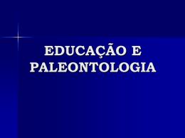 EDUCAÇÃO E PALEONTOLOGIA