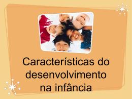 Características do desenvolvimento na infância
