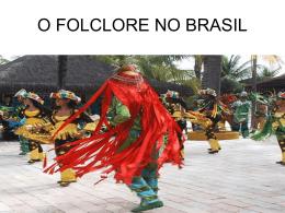 O FOLCLORE NO BRASIL - escola Marechal Rondon