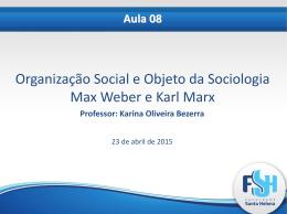 Aula 08 Organização Social Weber e Marx