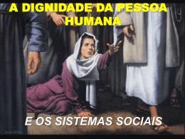 A DIGNIDADE DA PESSOA HUMANA E OS