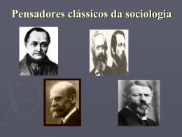 Pensadores clássicos da sociologia