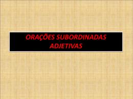 ORAÇÕES ADJETIVAS