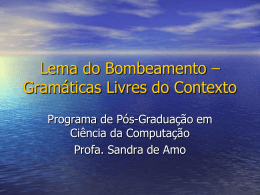 Lema do Bombeamento – Gramáticas Livres do