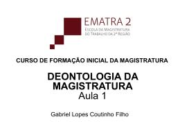 deontologia da magistratura - Gabriel Lopes Coutinho Filho
