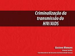 Criminalização da transmissão do HIV/AIDS Gustavo Menezes