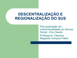 DESCENTRALIZAcaO E REGIONALIZAcaO DO SUS
