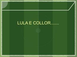 lula e collor - projeto brasil