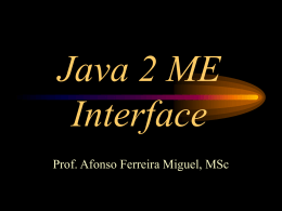 JAVA2ME Interface - Afonso Ferreira Miguel, MSc