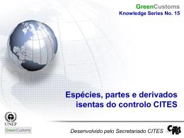 Espécies, partes e derivados isentos do controlo CITES