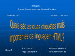 Quais as duas etiquetas mais importantes da linguagem HTML?