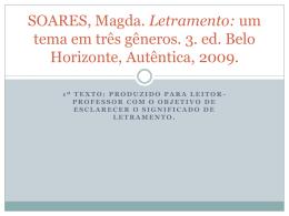 SOARES, Magda. Letramento: um tema em três gêneros. 3. ed. Belo