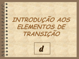 INTRODUÇÃO AOS ELEMENTOS DE TRANSIÇÃO