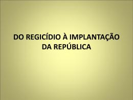 do regicídio à implantação da república