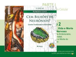 Capítulo 2 Nascimento, Vida e Morte do Sistema Nervoso
