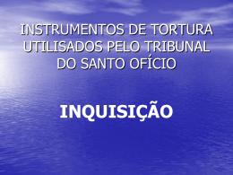 instrumentos de tortura utilisados pelo tribunal do santo oficio