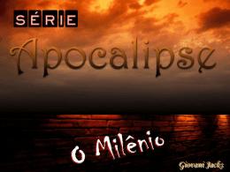 O Milênio ppt - Aliança Biblica do Brasil