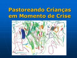 Pastoreando Crianças em Momento de Crise O que é pastorear?