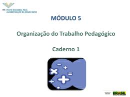 Organização do trabalho pedagógico para a