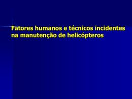 Fatores humanos e técnicos incidentes na manutenção de