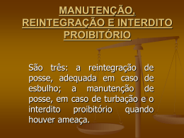 manutenção, reintegração e interdito proibitório