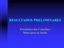 Resultados Preliminares - Presidentes dos CMS