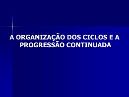 A organização dos ciclos e a progressão