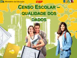 Censo Escolar Qualidade dos Dados