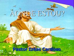 Sermão - Izéas - AONDE ESTOU