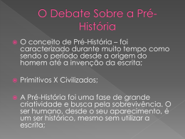 O Debate Sobre a Pré-História