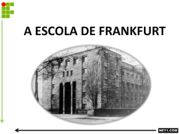 A ESCOLA DE FRANKFURT