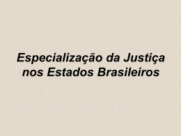 Especialização da Justiça nos Estados Brasileiros