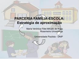 PARCERIA FAMÍLIA-ESCOLA: Estratégia de aproximação