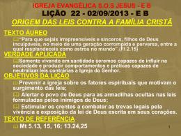 LIÇÃO 22 - 02/09/2013 - Igreja Evangélica SOS Jesus