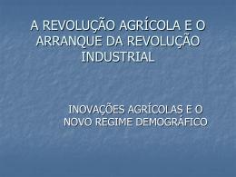 Revolução Agrícola e Industrial