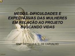 MEDO, DIFICULDADES E EXPECTATIVAS