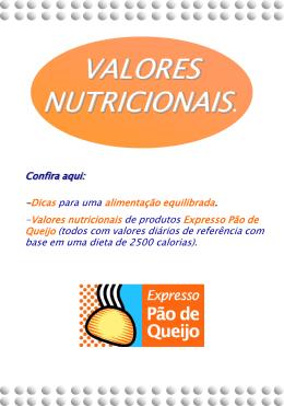 Para fazer uma refeição equilibrada,veja nossos valores nutricionais.